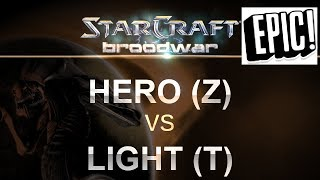 EPIC - Hero (Z) v Light (T) on Fighting Spirit - SC - Brood War REMASTERED
