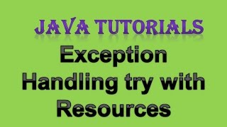 10.6 Exception Handling in Java Practical Part 4.1 Try with Resources