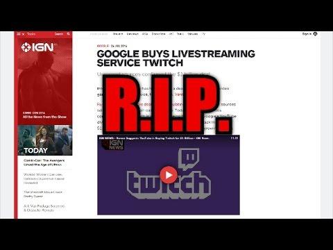 Google buys Twitch... R.I.P.
