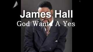 Watch James Hall God Wants A Yes video
