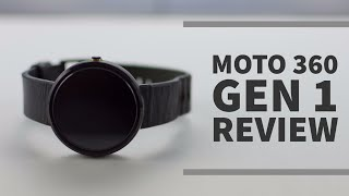 Moto 360 Gen 1 Review: Still viable in 2017?