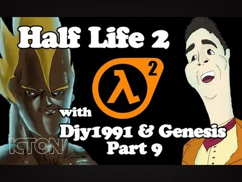 Let's Play: Half Life 2 with Djy1991 and Genesis! [Part 9]