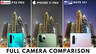 Camera Comparison - iPhone 11 Pro vs  Note 10 Plus vs P30 Pro (Day / Night)