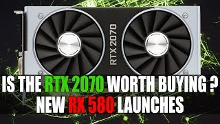 Is RTX 2070 Worth Buying ? & DLSS Benchmarks | New RX 580 Launches & Ryzen Price Cuts