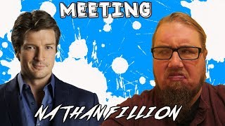 Never Meet Your Hero's : Meeting Nathan Fillion!