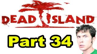 Dead Island - JUICE BOX - Part 34