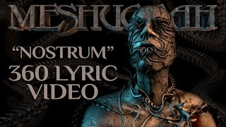 MESHUGGAH - Nostrum (360 Lyric video)