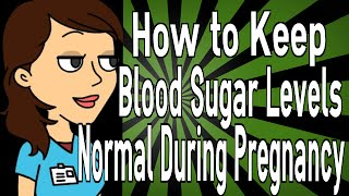 How to Keep Blood Sugar Levels Normal During Pregnancy