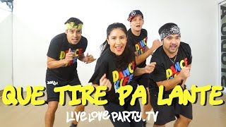 Que Tire Pa Lante by Daddy Yankee | Live Love Party™ | Zumba® | Dance Fitness