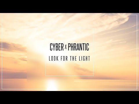 Cyber & Phrantic Look For The Light music videos 2016 electronic
