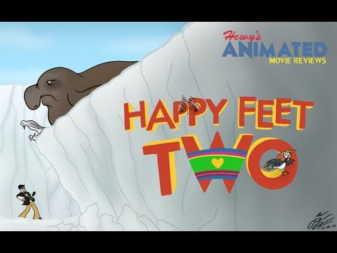 Hewy's Animated Movie Reviews #46 Happy Feet Two