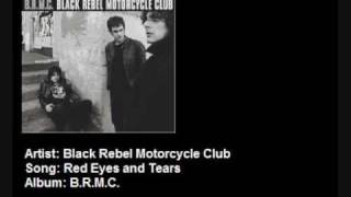 Watch Black Rebel Motorcycle Club Red Eyes And Tears video