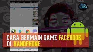 Cara Menjalankan Game Facebook di Handphone
