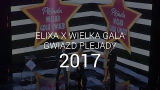 Elixa i Wielka Gala Gwiazd Plejady 2017