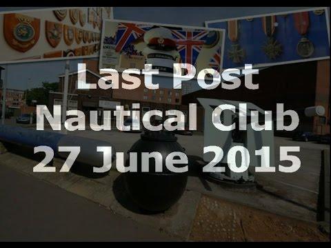 NAUTICAL CLUB  BIRMINGHAM LAST POST 27 JUNE 2015