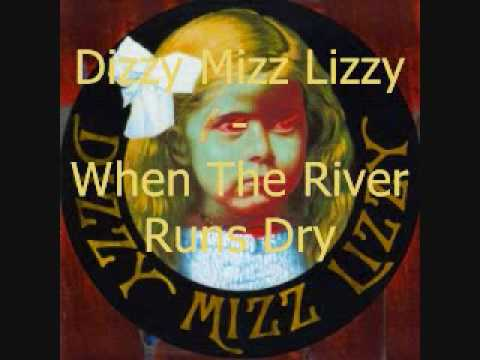 Dizzy Mizz Lizzy - When The River Runs Dry