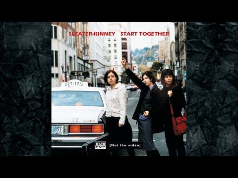 Sleater-kinney - Start Together