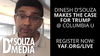 D'Souza to make the case for Trump at Columbia University!