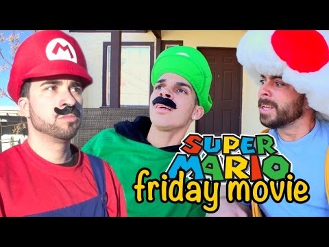 SUPER MARIO BROS PARODY FRIDAY MOVIE