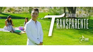 "Jonatan Sanchez ""Transparente"" (Video Oficial)"