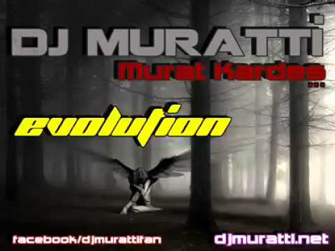 Dj Muratti-Evolution Music Videos