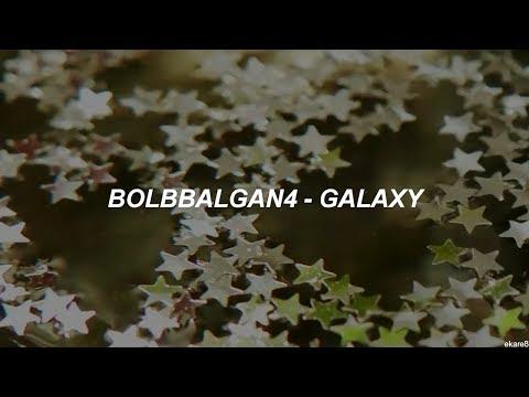 Bolbbalgan4 - Galaxy //Sub. Español