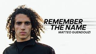 Remember the Name |  Matteo Guendouzi