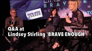 The Q&A At Lindsey Stirling 'BRAVE ENOUGH' Premiere