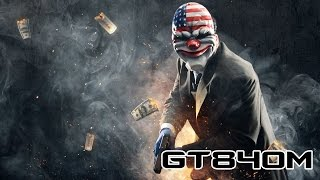 PAYDAY 2 - GT840M TEST