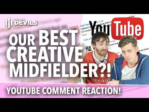 YouTube Comment REACTION | Who is our BEST Creative Mid??!! | Manchester United
