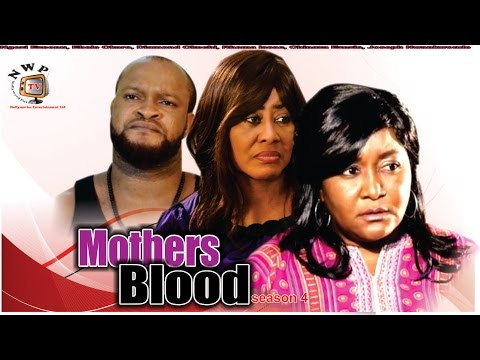 Mother's Blood  4   -  2016 Latest Nigerian Nollywood Movies