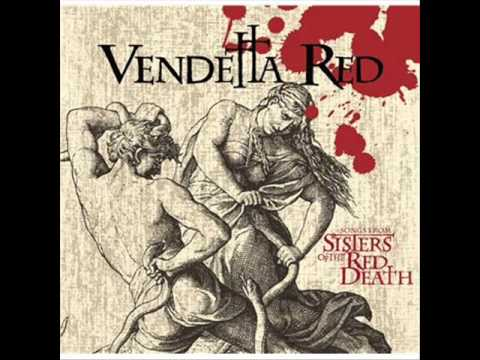 Vendetta Red - The Body And The Blood