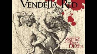 Watch Vendetta Red The Body And The Blood video