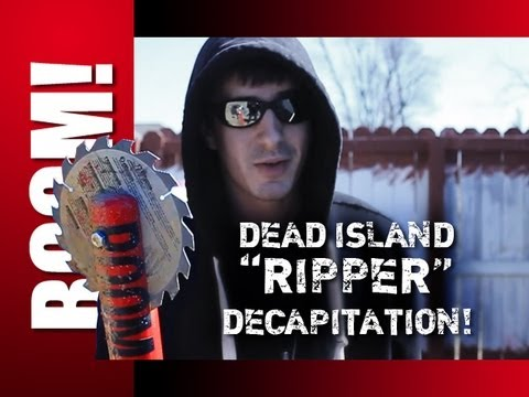 ZOMBIES - DEAD ISLAND RIPPER DECAPITATION!