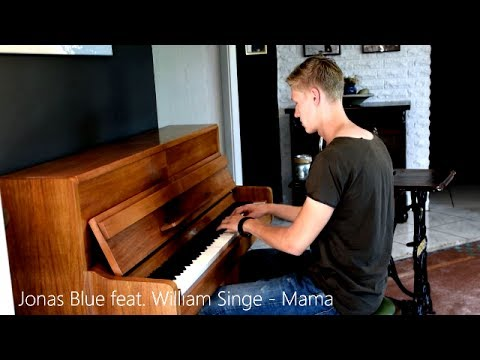 Jonas Blue feat. William Singe - Mama (Piano Cover) [HD]