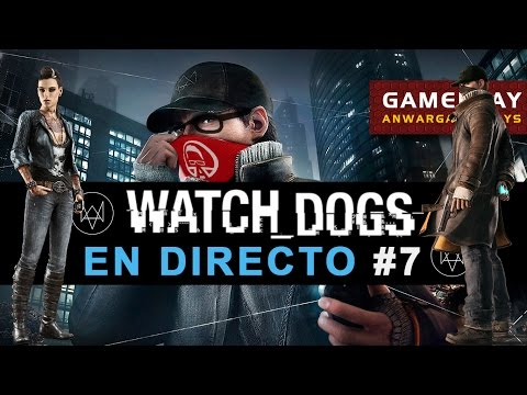 Watch Dogs || En Directo || Gameplay en español || Parte #7