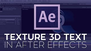 How to Texture 3D Text and Logos in After Effects CS6