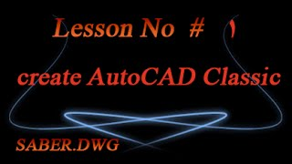 Lesson 1 $ create AutoCAD Classic workspace in autocad 2015