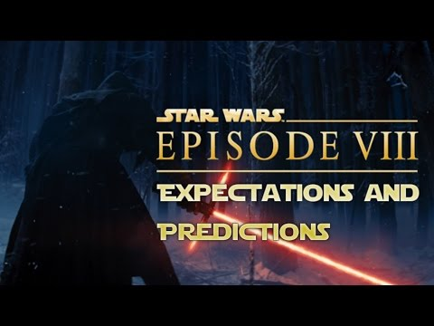 Star Wars Episode VIII Predictions and Expectations