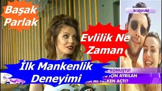 Başak Parlak Evlilik Ne Zaman İlk Mankenlik Deneyimi   Magazin D   Magazin TV