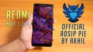 Official AOSiP Pie By Akhil On Redmi Note 5 Pro [5th March, 2019 Build] Full Review!