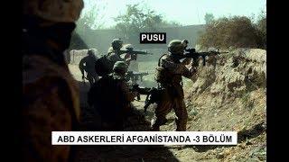 ABD Askerleri Afganistan'da • Pusu • Afganistan Savaşı / Bölüm 3