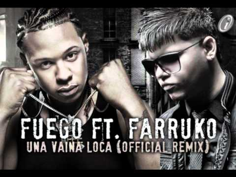 Fuego ft Farruko - Una Baina Loca (Official Remix) Descarga