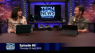 Fold, Break, Return - Tech News Weekly 80