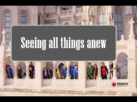 seeing all things anew (Magis Europe 2021 in Hungary)