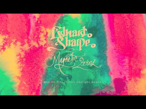 Edward Sharpe & The Magnetic Zeros - Man On Fire (little Daylight Remix) video