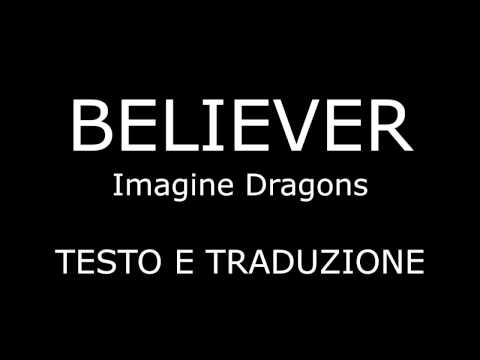 Believer imagine dragons [Musics] testo e traduzione