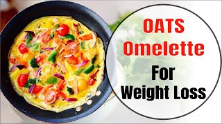Oats Omelette For Weight Loss | Healthy Breakfast Idea | Oats Recipe by Vibrant Varsha