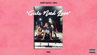 Drake - Girls Need Love ft. Summer Walker (Remix)