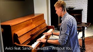 Avicii feat. Sandro Cavazza - Without You (Piano Cover) [HD]